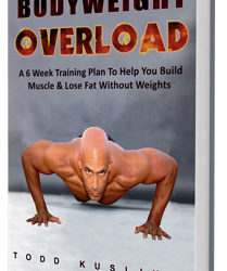 Bodyweight Overload Review – Can You Really Gain Muscle With Todd Kuliskis' Program?